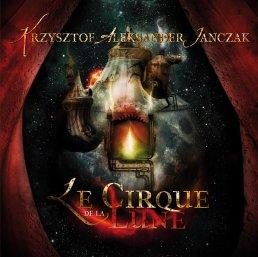 Krzysztof A. Janczak - Le Cirque de la Lune