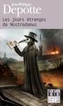 Les jours étranges de Nostradamus - J-P Depotte - Gallimard Folio SF