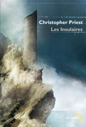 Les Insulaires - Christopher Priest - Denoël Lunes d'Encre.