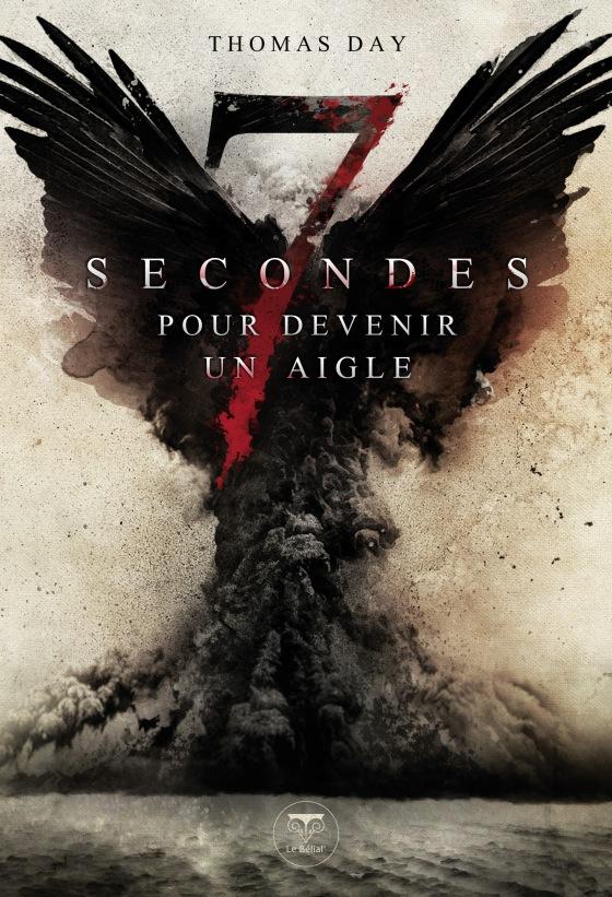 Sept secondes pour devenir un aigle - Thomas Day - Editions du Bélial'