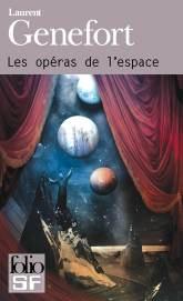 Les opéras de l'espace - Laurent Genefort - Gallimard Folio SF