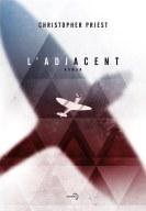 L'Adjacent - Christopher Priest - Denoël Lunes d'encre