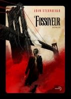 Le Fossoyeur - Adam Sternbergh - Denoël Lunes d'encre