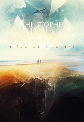 L'été de l'infini - Christopher Priest - le Bélial'