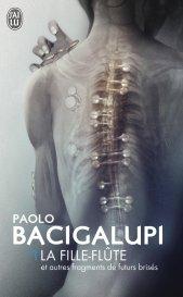 La fille-flûte - Paolo Bacigalupi - J'ai Lu