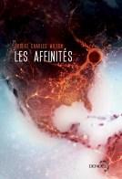 Les Affinités - Robert Charles Wilson - Denoël