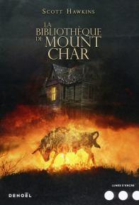 La Bibliothèque de Mount Char - Scott Hawkins - Denoël